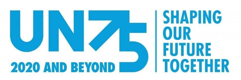 UN 75. 2020 and beyond. Shaping our future together